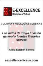 Los mitos de Troya I : visión general y fuentes literarias griegas (ebook)