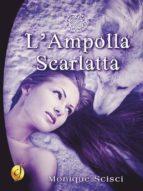 L'Ampolla Scarlatta (ebook)