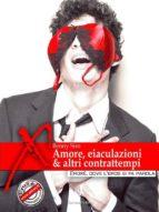 Amore, eiaculazioni & altri contrattempi (ebook)