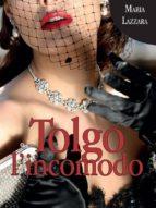 Tolgo l'incomodo (ebook)
