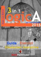 Logica 3 in 1 per l'ammissione 2016 (ebook)