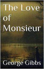 The Love of Monsieur (ebook)