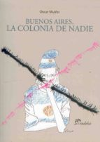 Buenos Aires, la colonia de nadie