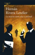 La muerte tiene olor a pachulí (ebook)