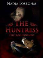 The Huntress - The Beginnings (book 1) (ebook)