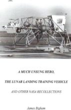 A Much Unsung Hero, The Lunar Landing Training Vehicle