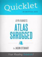 Quicklet on Ayn Rand's Atlas Shrugged (CliffNotes-like Book Summary) (ebook)