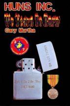 Huns Inc. We Yearn To Burn (ebook)