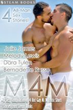 M4M - A Sexy Compilation of 4 Hot Gay M/M Erotic Short Stories from Steam Books (ebook)