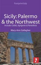Sicily: Palermo & the Northwest Footprint Focus Guide (ebook)