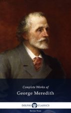 Delphi Complete Works of George Meredith (Illustrated) (ebook)