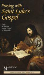 Praying with Saint Luke's Gospel (ebook)