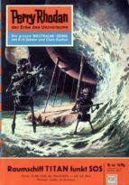 Perry Rhodan 42: Raumschiff TITAN funkt SOS (Heftroman) (ebook)