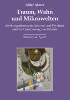 Traum, Wahn und Mikrowelten (ebook)