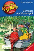 Kommissar Kugelblitz 22. Vermisst am Mississippi (ebook)