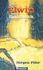 Elwin - Goldrausch (ebook)