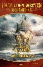 Karl Mays Old Shatterhand - Neue Abenteuer 01: Aufbruch ins Ungewisse (ebook)