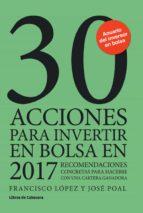 30 acciones para invertir en bolsa en 2017 (ebook)