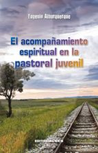 El acompañamiento espiritual en la pastoral juvenil