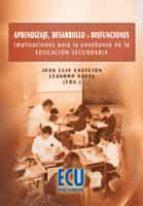 Aprendizaje, desarrollo y disfunciones. Implicaciones para la enseñanza en la Educación Secundaria (ebook)