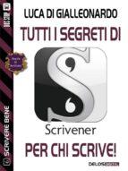 Tutti i segreti di Scrivener per chi scrive (ebook)