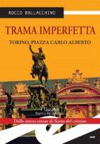 Trama imperfetta. Torino, piazza Carlo Alberto (ebook)