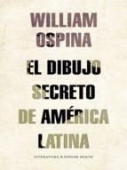 El dibujo secreto de américa Latina (ebook)