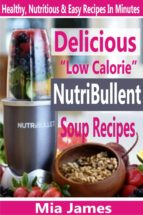 Delicious ?Low Calorie? NutriBullet Soup Recipes