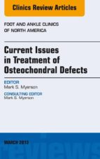 Current Issues in Treatment of Osteochondral Defects, An Issue of Foot and Ankle Clinics (ebook)