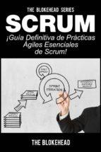 Scrum - ¡guía Definitiva De Prácticas Ágiles Esenciales De Scrum! (ebook)