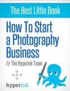 How to Start a Photography Business (ebook)