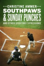Southpaws & Sunday Punches and Other Sporting Expressions (ebook)