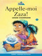 Zaza! 1 - Appelle-moi Zaza! (ebook)
