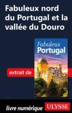 Fabuleux nord du Portugal et la vallée du Douro (ebook)