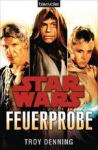 Star Wars? Feuerprobe
