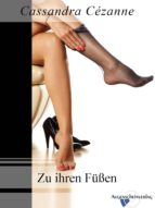 Zu ihren Füßen 1. Teil (ebook)