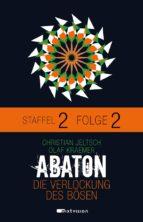 ABATON. Die Verlockung des Bösen. Staffel 2, Folge 2 (ebook)