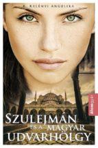 Szulejmán és a magyar udvarhölgy (ebook)