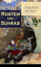 Rostem und Suhrab (Heldengeschichte in 12 Büchern - Vollständige deutsche Ausgabe)   (ebook)