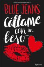 Cállame con un beso (Trilogía Canciones para Paula 3) (ebook)