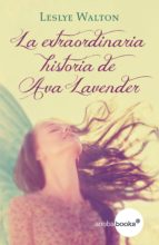 La extraordinaria historia de Ava Lavender (ebook)