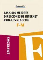 Sectores F-M - Las 5.000 mejores direcciones de internet para los negocios. (ebook)