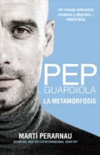 Pep Guardiola. La metamorfosis (ebook)