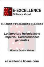 La literatura helenística e imperial : características generales (ebook)