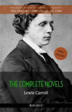 Lewis Carroll: The Complete Novels [Alice's Adventures in Wonderland, Through the Looking Glass, Sylvie and Bruno, Sylvie and Bruno Concluded] (Book House) (ebook)