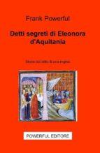 Detti segreti di Eleonora d'Aquitania (ebook)