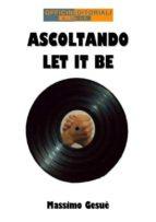 Ascoltando Let It Be (ebook)