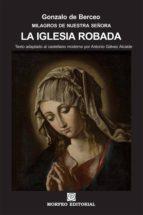 LA IGLESIA ROBADA (TEXTO ADAPTADO AL CASTELLANO MODERNO POR ANTONIO GÁLVEZ ALCAIDE) (ebook)