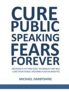 Cure Public Speaking Fears Forever (ebook)