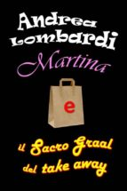Martina e il Sacro Graal del take away (ebook)